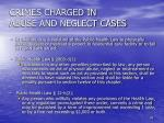 crimes charged in abuse and neglect cases1