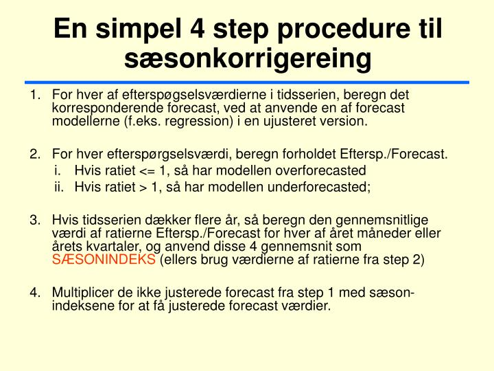 En simpel 4 step procedure til sæsonkorrigereing