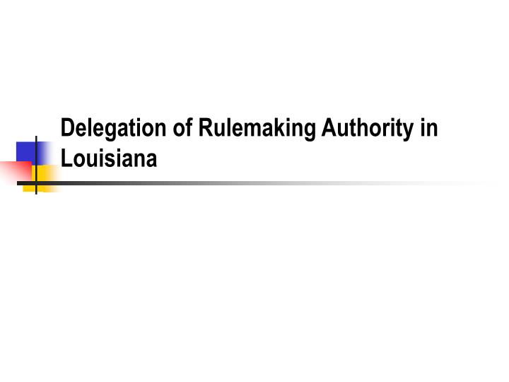 delegation of rulemaking authority in louisiana n.