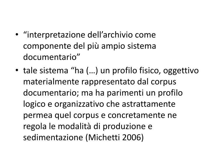 """""""interpretazione dell'archivio come componente del più ampio sistema documentario"""""""