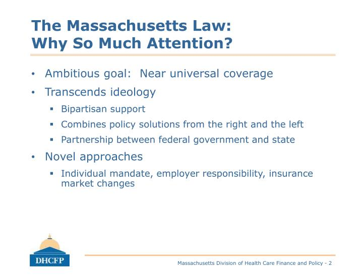 The massachusetts law why so much attention