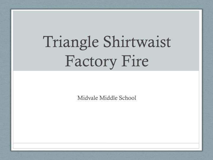 triangle shirtwaist factory fire n.