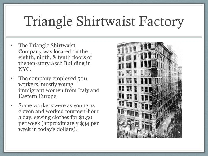 essay triangle shirtwaist fire Get help on 【 triangle shirtwaist factory fire essay 】 on graduateway ✅ huge assortment of free essays & assignments ✅ the best writers the triangle shirtwaist company fire was an event which held extreme relevance in american history on march 25, 1911, a fire broke out in the.