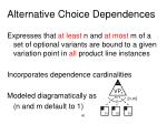 alternative choice dependences