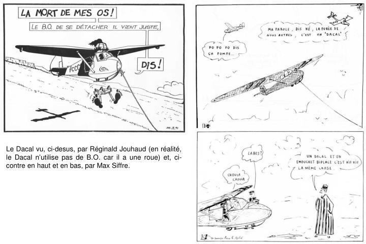 Le Dacal vu, ci-desus, par Réginald Jouhaud (en réalité, le Dacal n