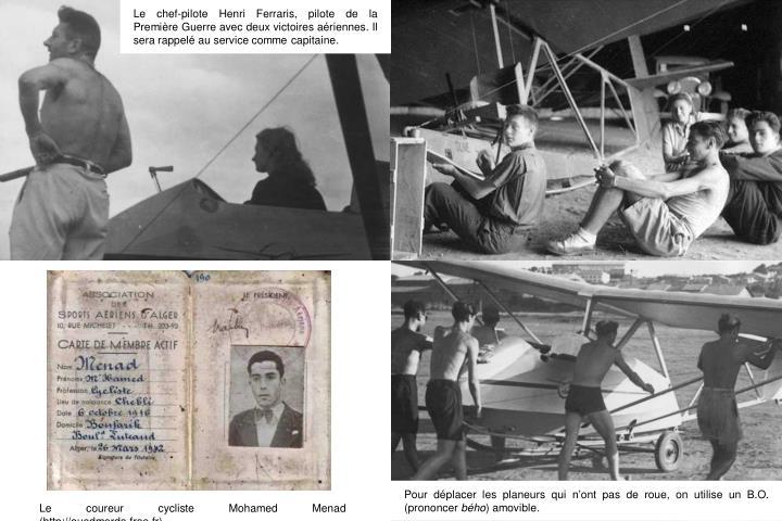 Le chef-pilote Henri Ferraris, pilote de la Première Guerre avec deux victoires aériennes. Il sera rappelé au service comme capitaine.