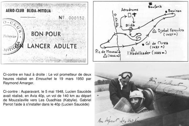 Ci-contre en haut à droite : Le vol prometteur de deux heures réalisé en