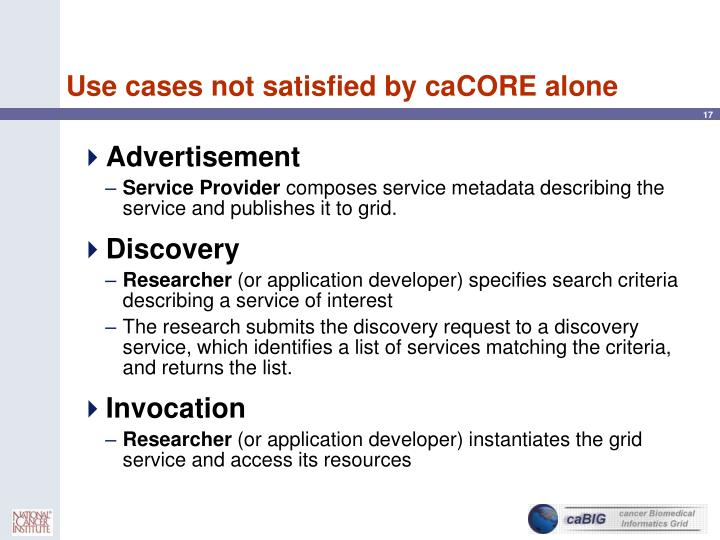 Use cases not satisfied by caCORE alone