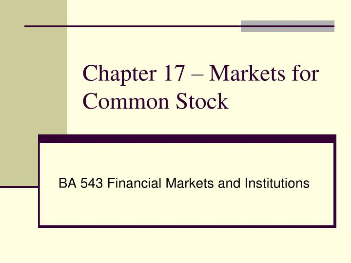 chapter 17 markets for common stock n.