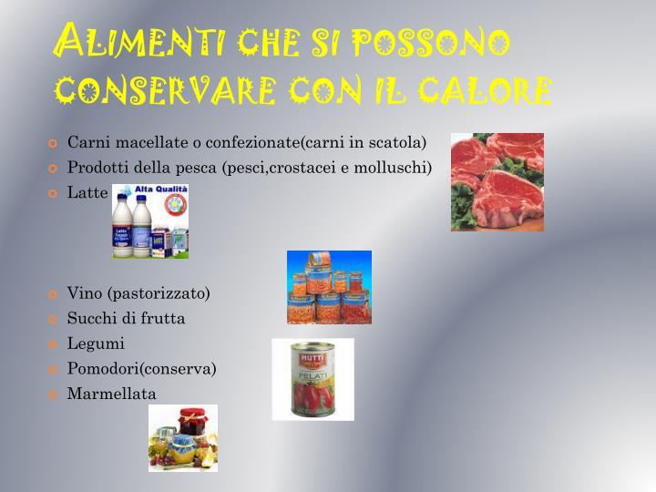 Alimenti che si possono conservare con il calore