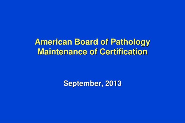 Ppt American Board Of Pathology Maintenance Of Certification