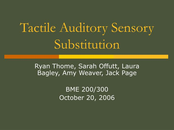 tactile auditory sensory substitution n.