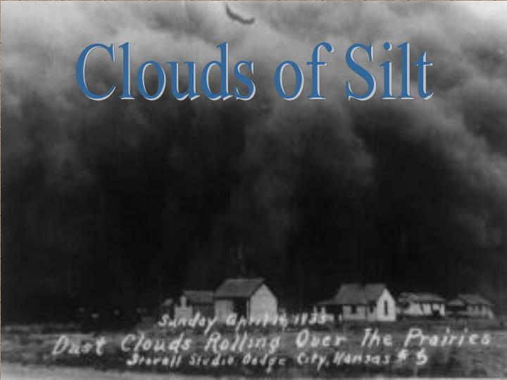 Clouds of Silt