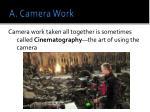 a camera work
