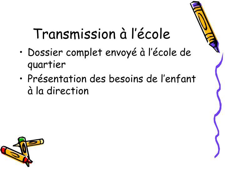 Transmission à l'école