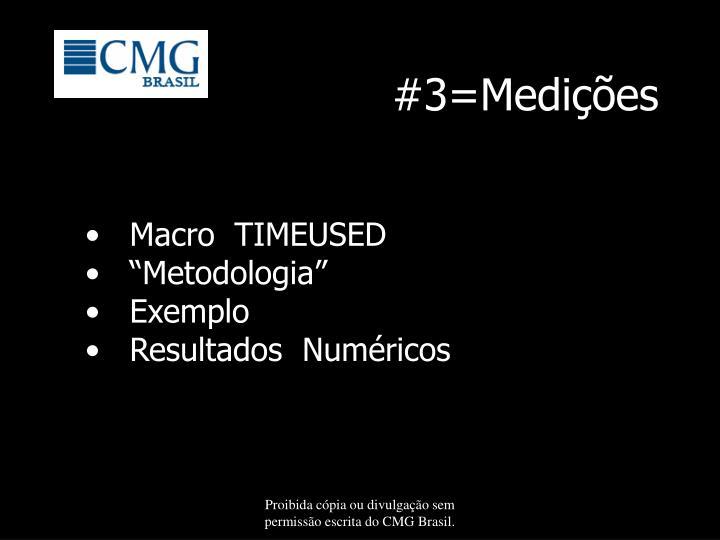 #3=Medições