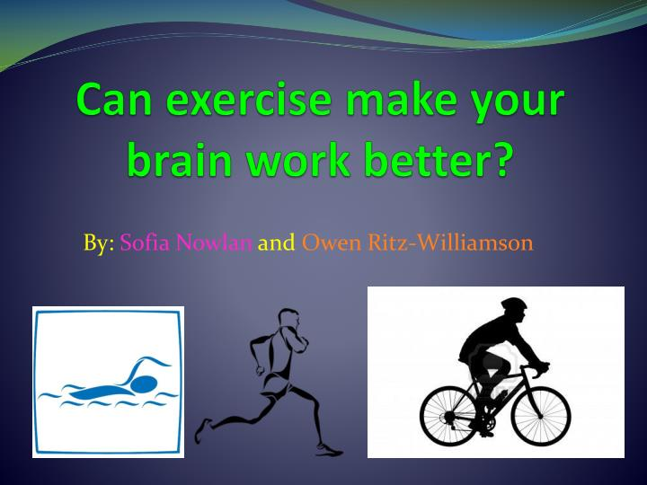 can exercise make your brain work better