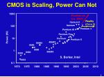 cmos is scaling power can not