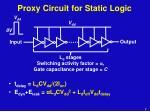 proxy circuit for static logic