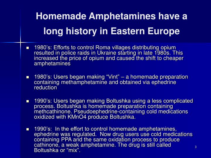 Homemade amphetamines have a long history in eastern europe