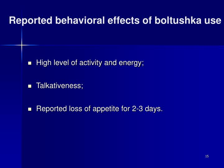 Reported behavioral effects of boltushka use