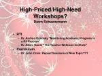 high priced high need workshops dawn schuenemann