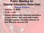 public meeting for special education state data valerie trevino