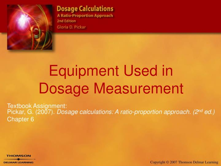 equipment used in dosage measurement n.