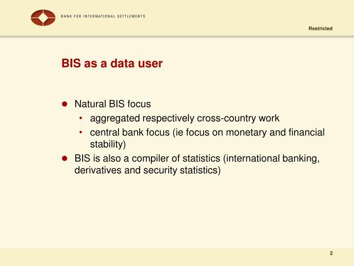 Bis as a data user