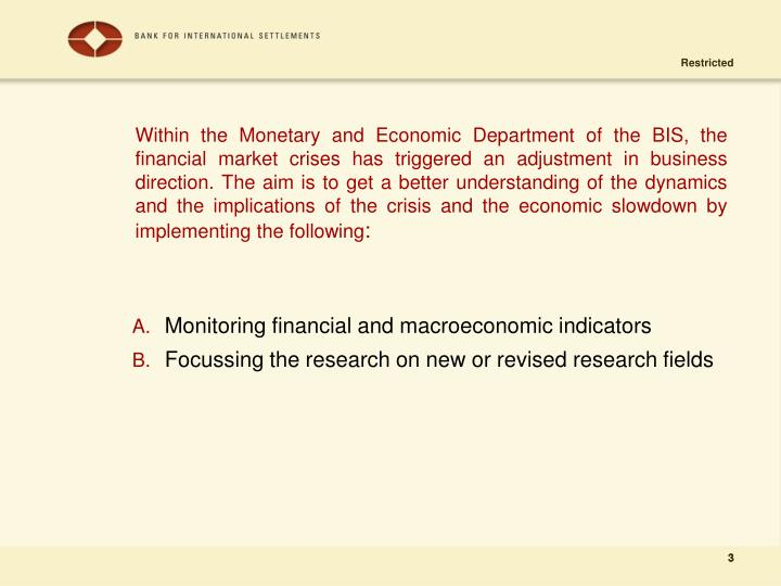 Within the Monetary and Economic Department of the BIS, the financial market crises has triggered an...