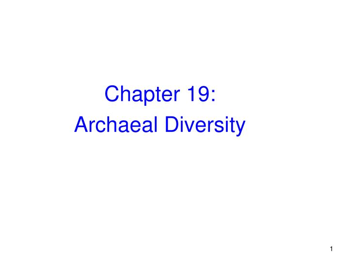 PPT Chapter 19 Archaeal Diversity PowerPoint Presentation