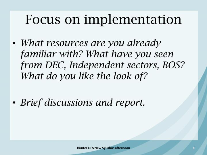 Focus on implementation