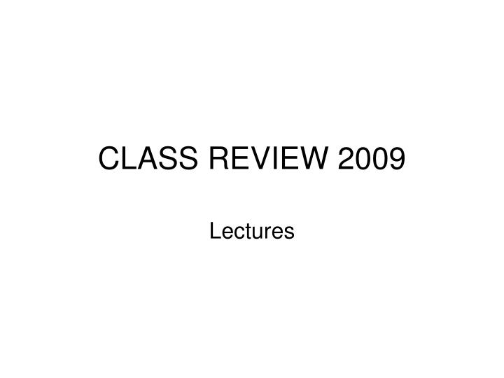 Class review 2009