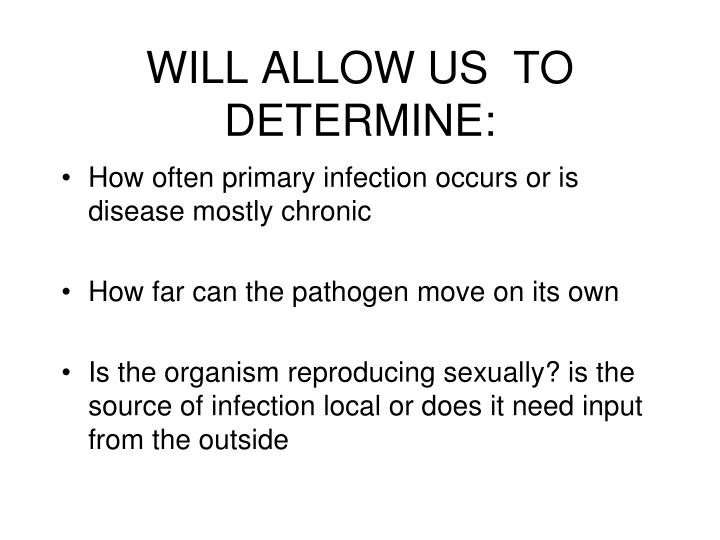 WILL ALLOW US  TO DETERMINE: