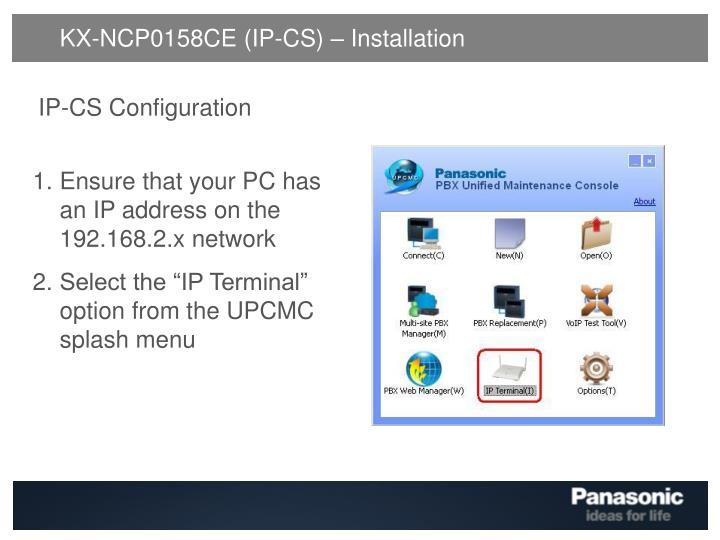 KX-NCP0158CE (IP-CS) – Installation