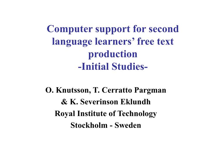 computer support for second language learners free text production initial studies n.