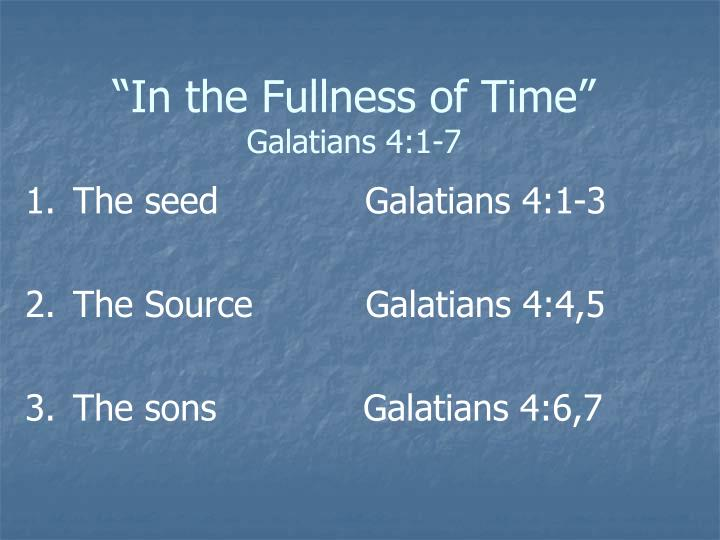 in the fullness of time galatians 4 1 7