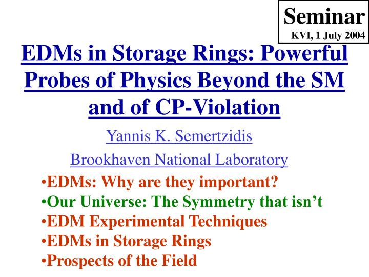 edms in storage rings powerful probes of physics beyond the sm and of cp violation n.