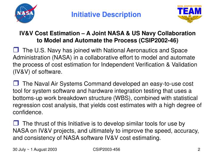 IV&V Cost Estimation – A Joint NASA & US Navy Collaboration
