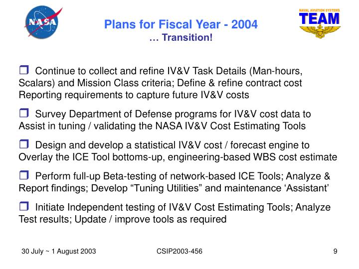 Continue to collect and refine IV&V Task Details (Man-hours, Scalars) and Mission Class criteria; Define & refine contract cost Reporting requirements to capture future IV&V costs