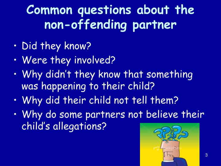Common questions about the non offending partner