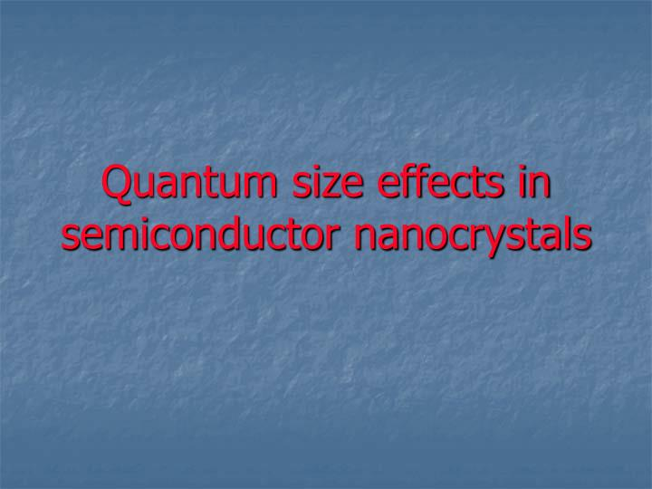 Quantum size effects in semiconductor nanocrystals