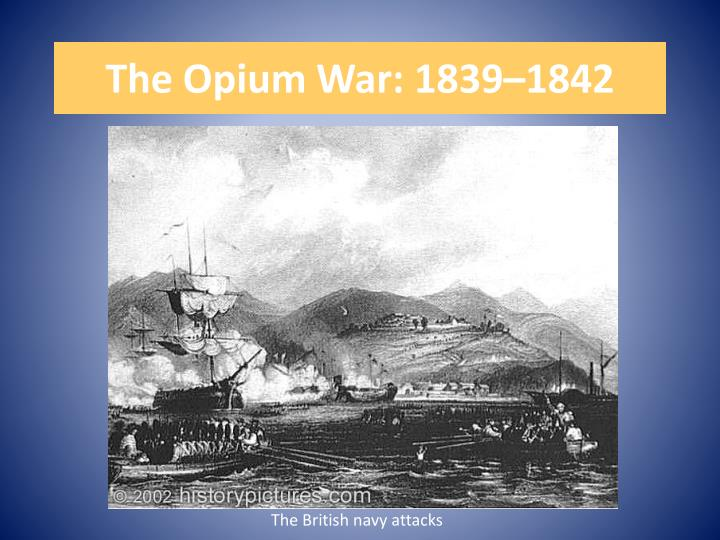 The Opium War: 1839–1842