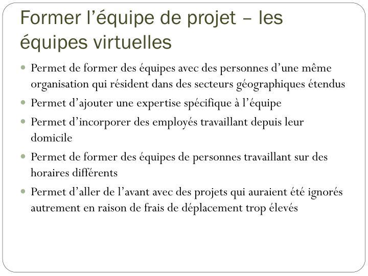 Former l'équipe de projet – les équipes virtuelles