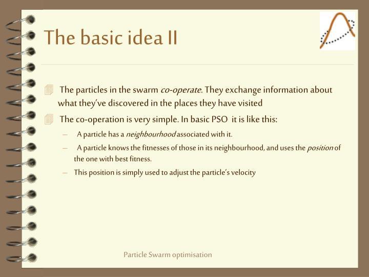 The basic idea II
