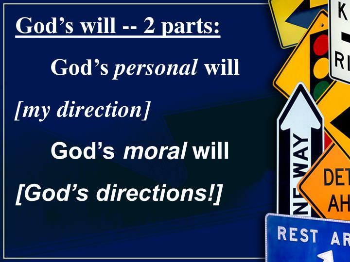 God's will -- 2 parts:
