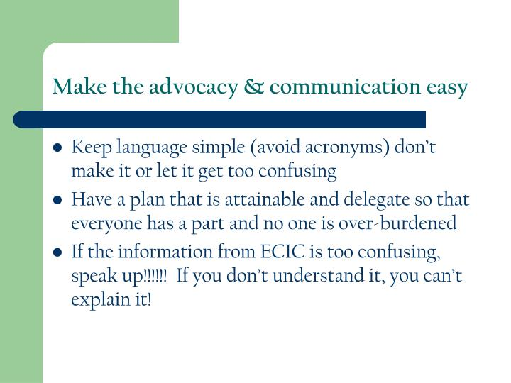 Make the advocacy & communication easy