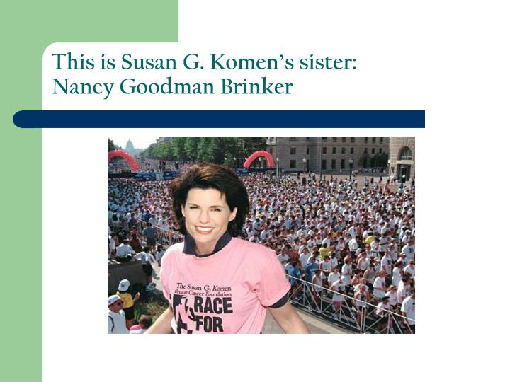 This is Susan G. Komen's sister: