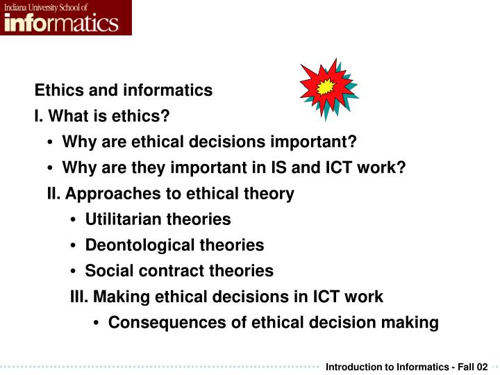 PPT - Ethics and informatics What is ethics? • Why are