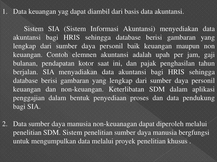 Data keuangan yag dapat diambil dari basis data akuntansi.